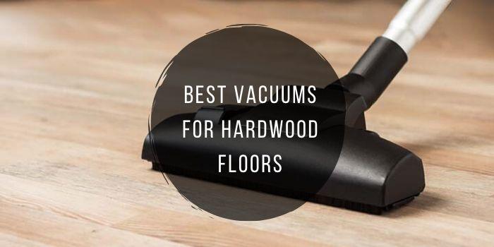 stick Vacuums for Hardwood Floors