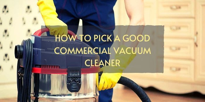 Good Commercial Vacuum Cleaner
